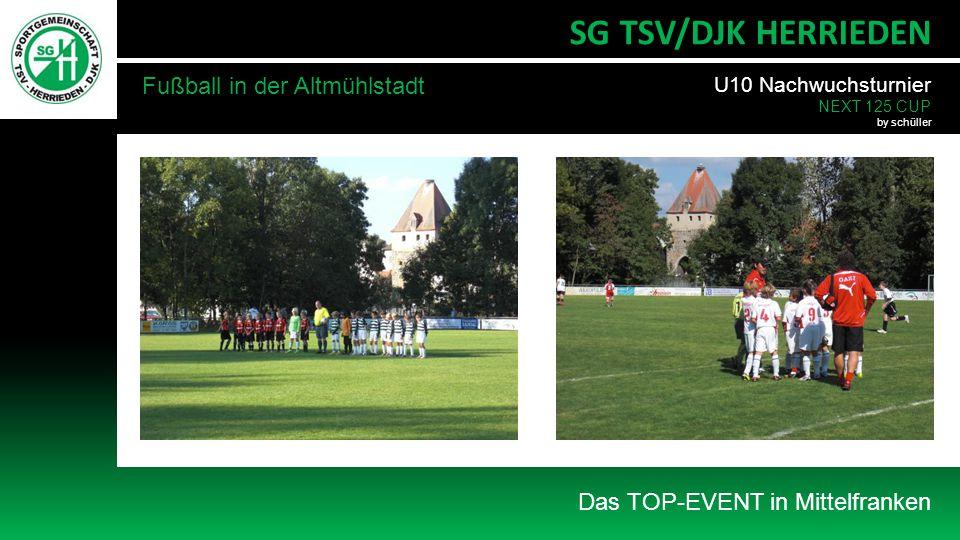 Das TOP-EVENT in Mittelfranken SG TSV/DJK HERRIEDEN Fußball in der Altmühlstadt U10 Nachwuchsturnier NEXT 125 CUP by schüller