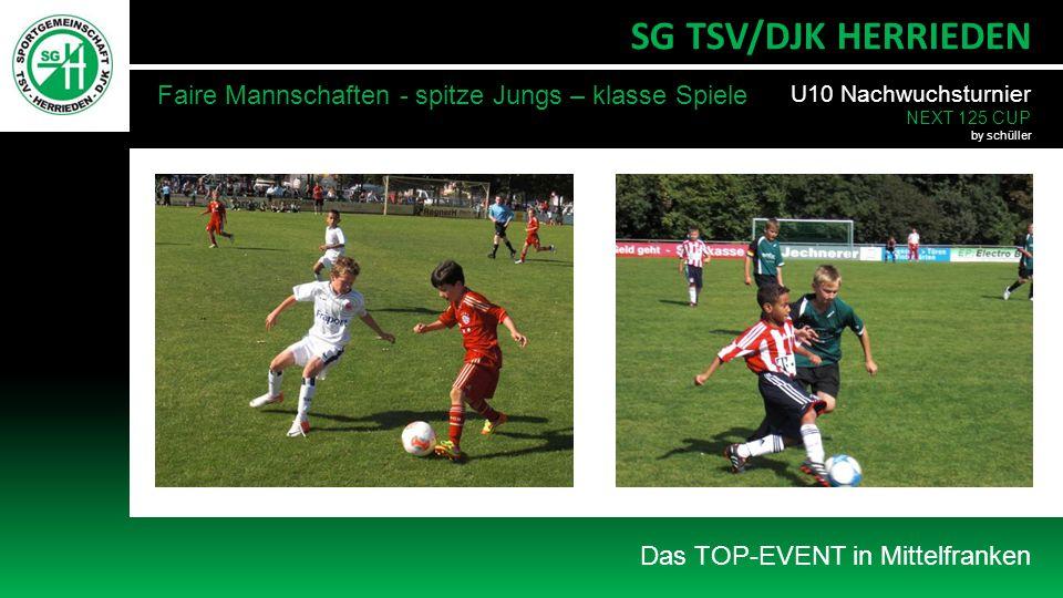 Das TOP-EVENT in Mittelfranken SG TSV/DJK HERRIEDEN Faire Mannschaften - spitze Jungs – klasse Spiele U10 Nachwuchsturnier NEXT 125 CUP by schüller