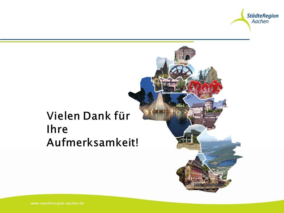 www.staedteregion-aachen.de Vielen Dank für Ihre Aufmerksamkeit!