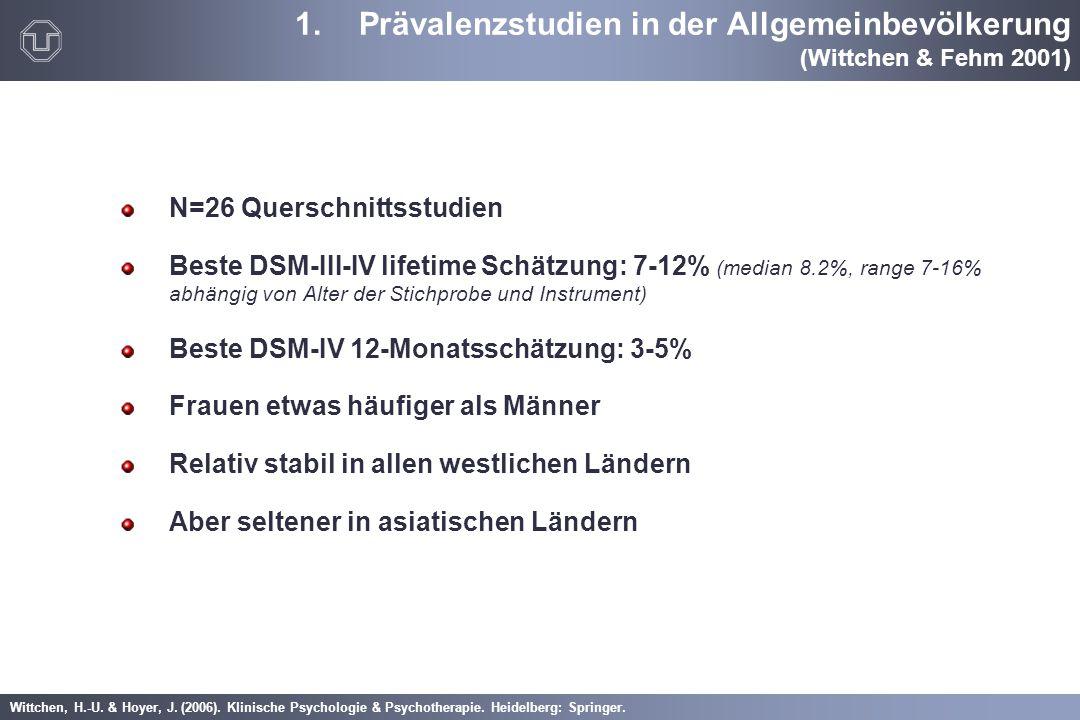 Wittchen, H.-U. & Hoyer, J. (2006). Klinische Psychologie & Psychotherapie. Heidelberg: Springer. 1.Prävalenzstudien in der Allgemeinbevölkerung (Witt