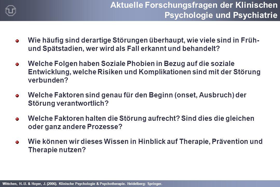 Wittchen, H.-U. & Hoyer, J. (2006). Klinische Psychologie & Psychotherapie. Heidelberg: Springer. Wie häufig sind derartige Störungen überhaupt, wie v