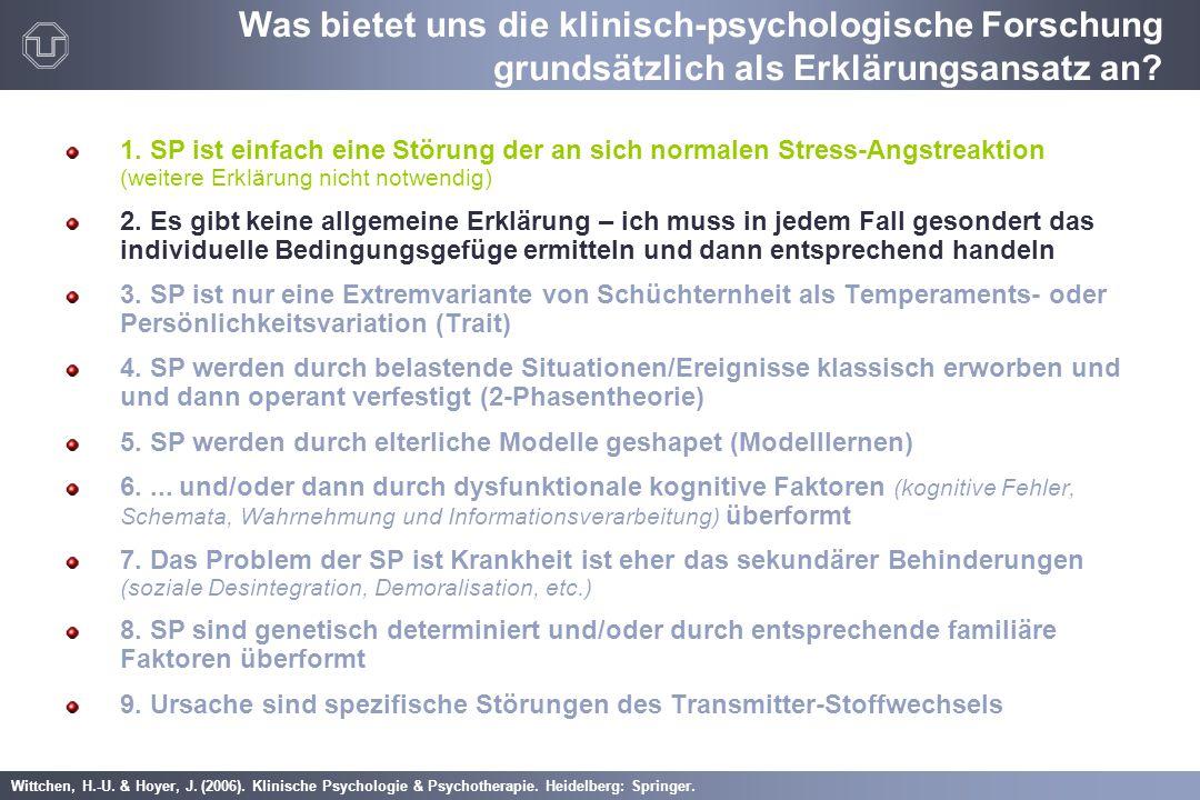 Wittchen, H.-U. & Hoyer, J. (2006). Klinische Psychologie & Psychotherapie. Heidelberg: Springer. 1. SP ist einfach eine Störung der an sich normalen