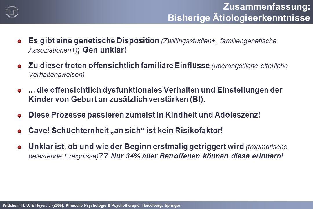 Wittchen, H.-U. & Hoyer, J. (2006). Klinische Psychologie & Psychotherapie. Heidelberg: Springer. Es gibt eine genetische Disposition (Zwillingsstudie
