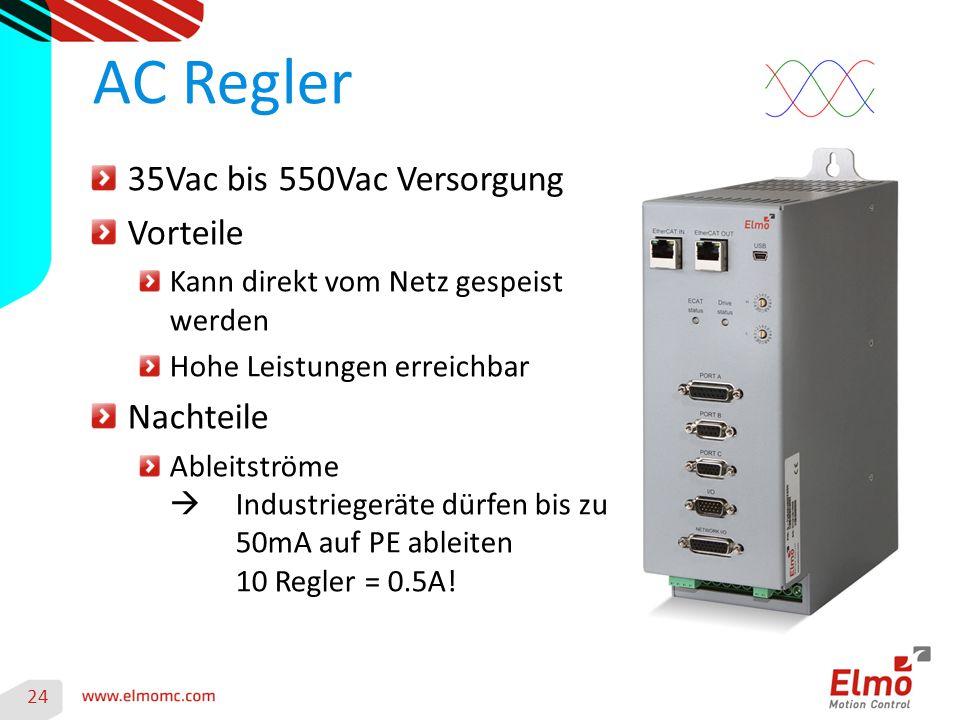 24 AC Regler 35Vac bis 550Vac Versorgung Vorteile Kann direkt vom Netz gespeist werden Hohe Leistungen erreichbar Nachteile Ableitströme  Industriegeräte dürfen bis zu 50mA auf PE ableiten 10 Regler = 0.5A!