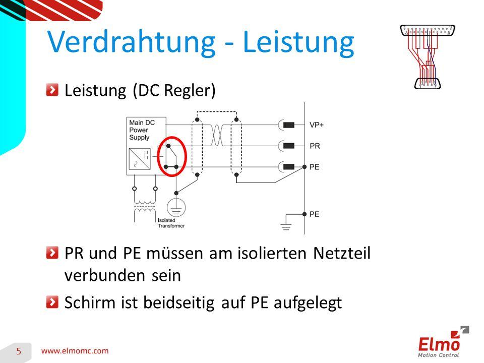 5 Verdrahtung - Leistung Leistung (DC Regler) PR und PE müssen am isolierten Netzteil verbunden sein Schirm ist beidseitig auf PE aufgelegt