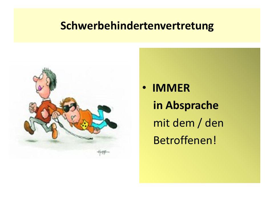 Schwerbehindertenvertretung IMMER in Absprache mit dem / den Betroffenen!