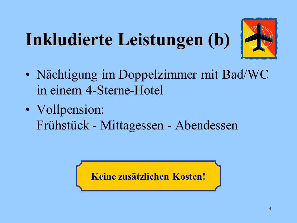 Inkludierte Leistungen (c) Straßen- und Parkgebühren Einheimische deutschsprachige Reiseführer Ständige Reisebetreuung vor Ort Stornoversicherung (15 % Selbstbehalt) 5 Keine zusätzlichen Kosten!