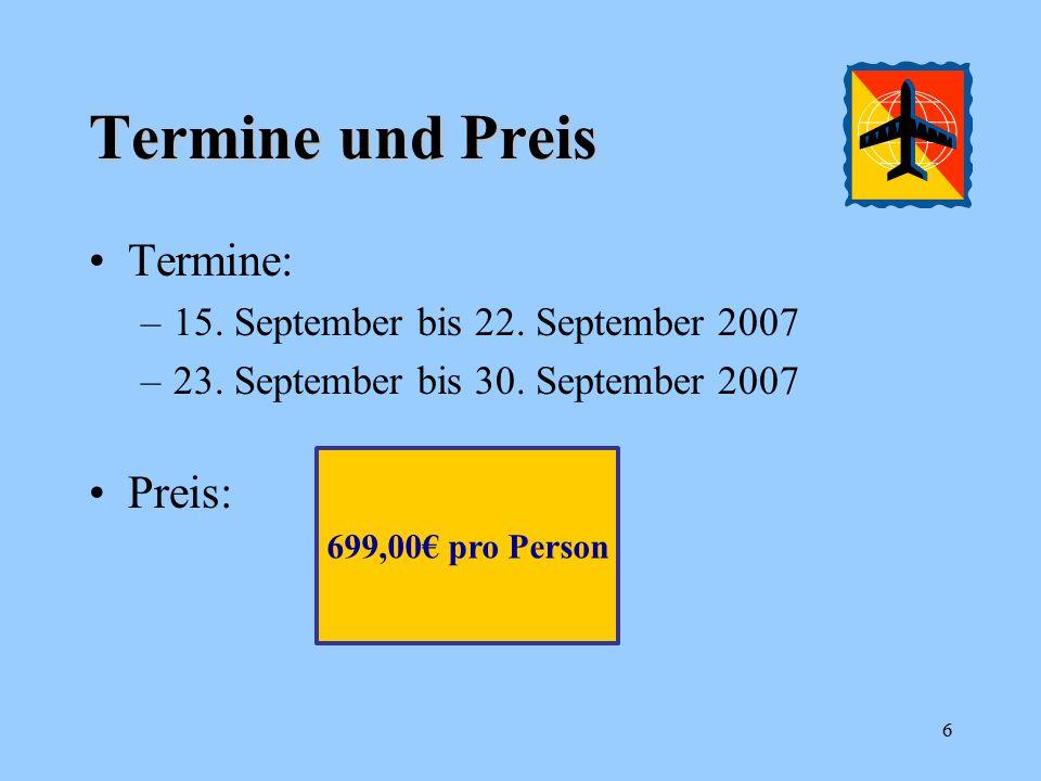 Termine und Preis Termine: –15. September bis 22.