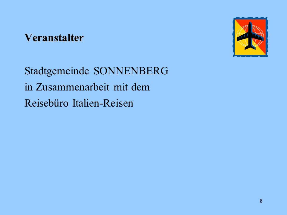 Veranstalter Stadtgemeinde SONNENBERG in Zusammenarbeit mit dem Reisebüro Italien-Reisen 8