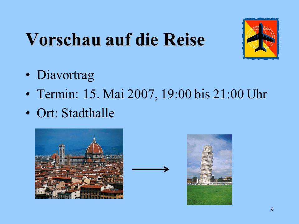 Vorschau auf die Reise Diavortrag Termin: 15. Mai 2007, 19:00 bis 21:00 Uhr Ort: Stadthalle 9