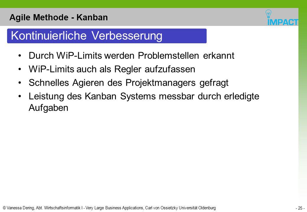 © Vanessa Dering, Abt. Wirtschaftsinformatik I - Very Large Business Applications, Carl von Ossietzky Universität Oldenburg - 25 - Agile Methode - Kan