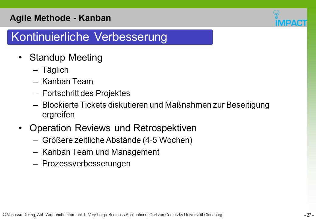© Vanessa Dering, Abt. Wirtschaftsinformatik I - Very Large Business Applications, Carl von Ossietzky Universität Oldenburg - 27 - Agile Methode - Kan