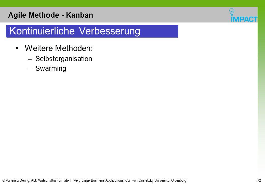 © Vanessa Dering, Abt. Wirtschaftsinformatik I - Very Large Business Applications, Carl von Ossietzky Universität Oldenburg - 28 - Agile Methode - Kan