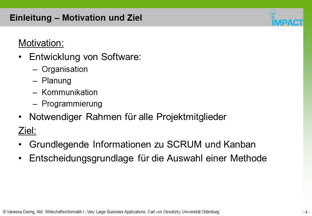 © Vanessa Dering, Abt. Wirtschaftsinformatik I - Very Large Business Applications, Carl von Ossietzky Universität Oldenburg - 4 - Einleitung – Motivat