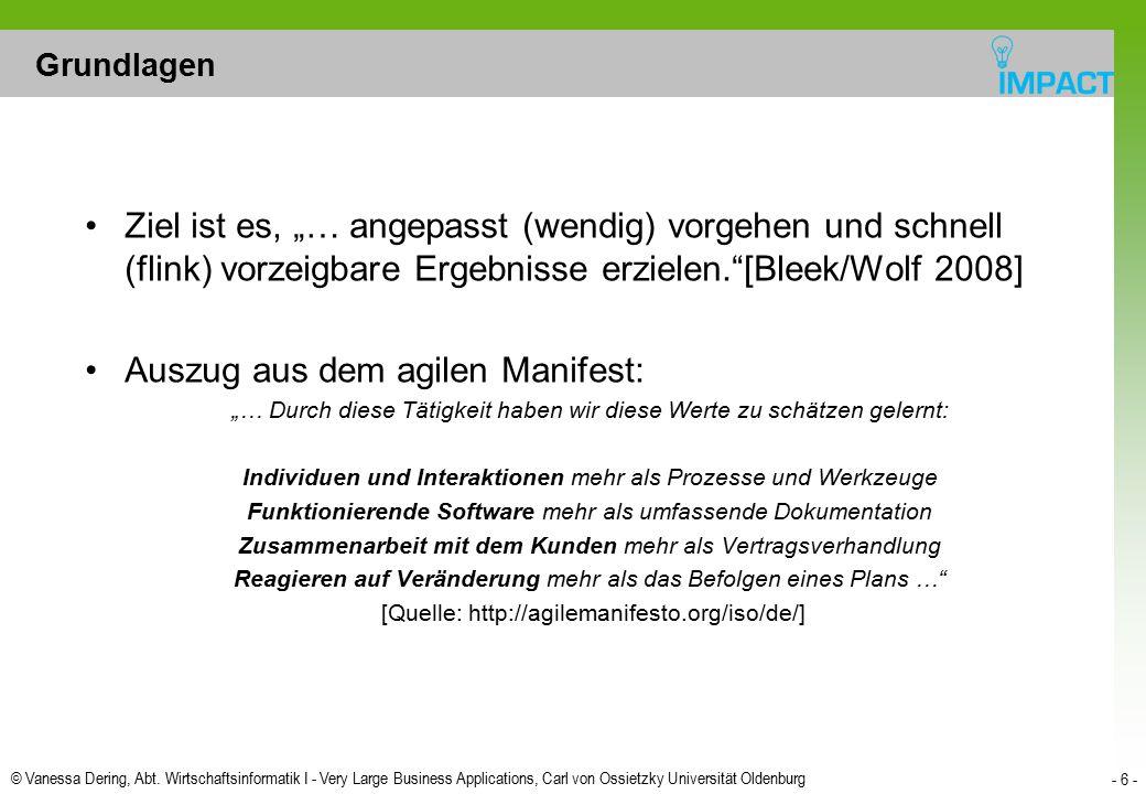 © Vanessa Dering, Abt. Wirtschaftsinformatik I - Very Large Business Applications, Carl von Ossietzky Universität Oldenburg - 6 - Grundlagen Ziel ist