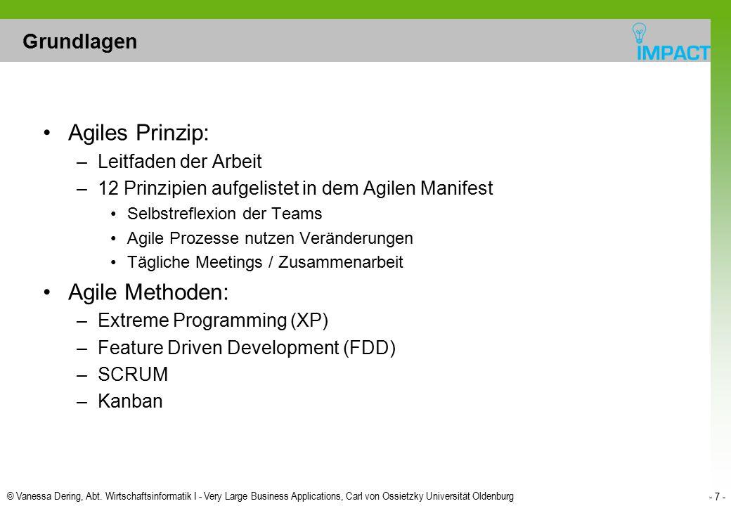 © Vanessa Dering, Abt. Wirtschaftsinformatik I - Very Large Business Applications, Carl von Ossietzky Universität Oldenburg - 7 - Grundlagen Agiles Pr