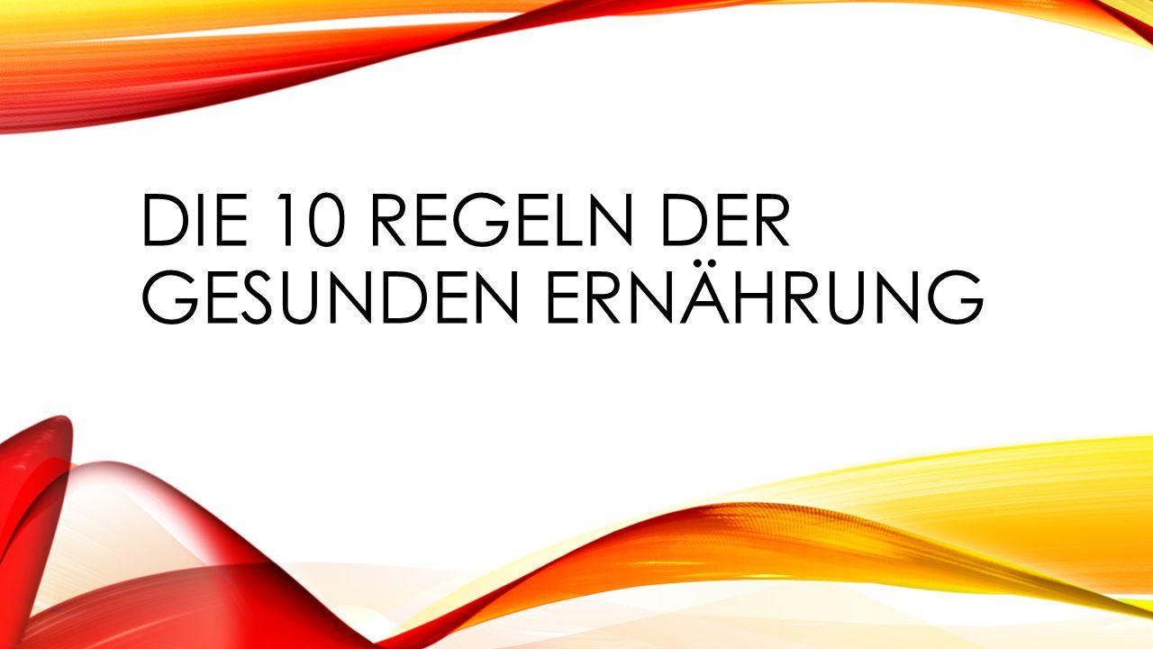 DIE 10 REGELN DER GESUNDEN ERNÄHRUNG