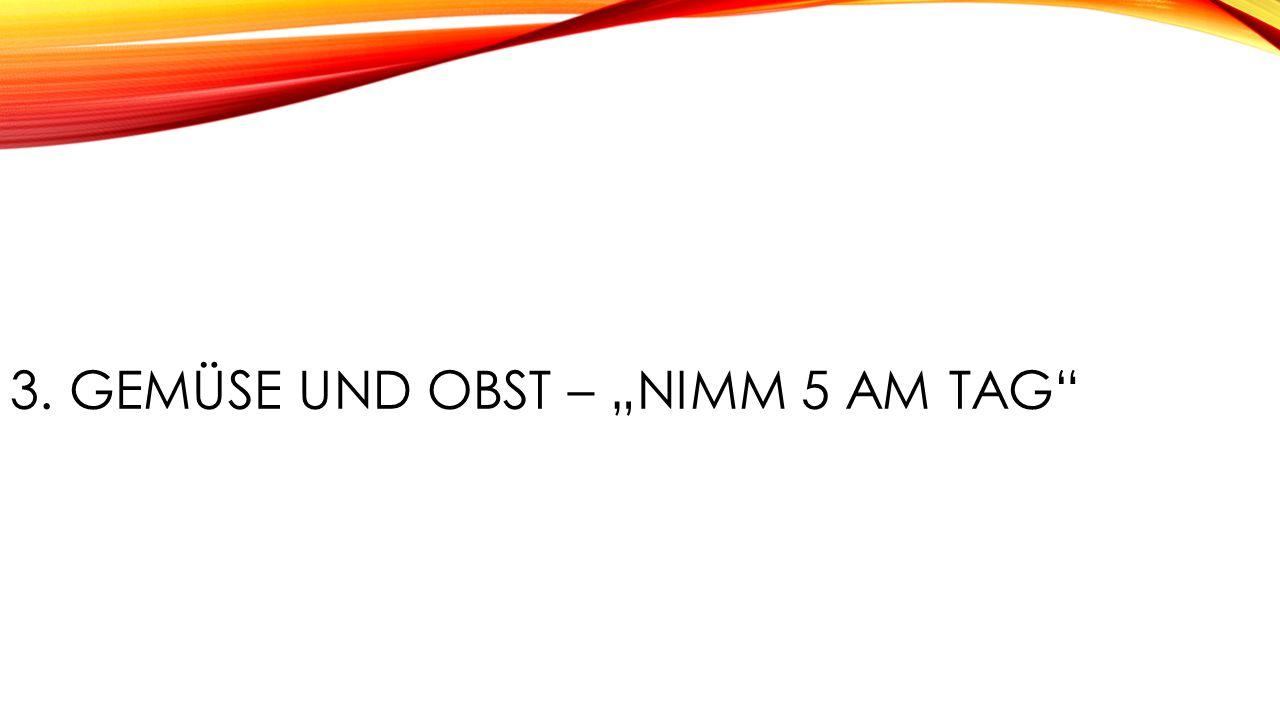 """3. GEMÜSE UND OBST – """"NIMM 5 AM TAG"""
