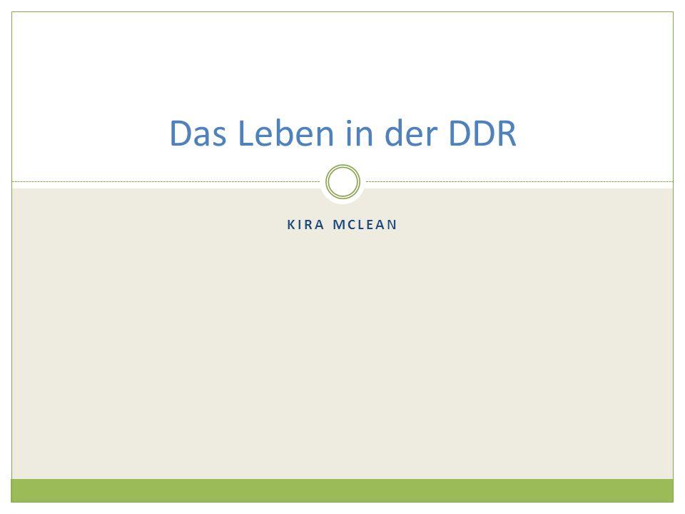 KIRA MCLEAN Das Leben in der DDR