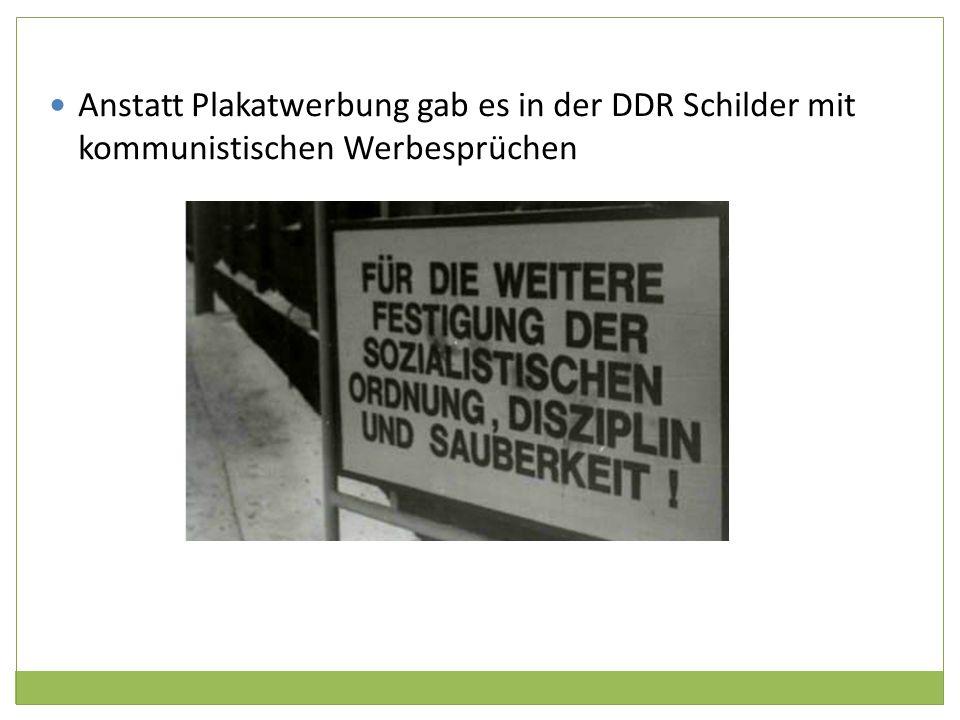 Anstatt Plakatwerbung gab es in der DDR Schilder mit kommunistischen Werbesprüchen