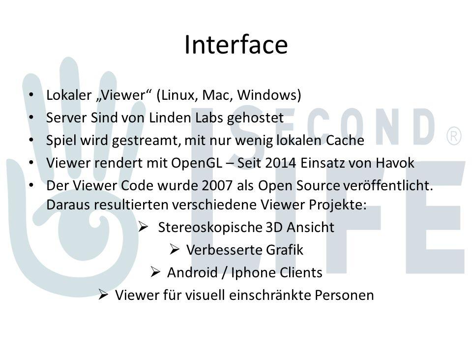 """Interface Lokaler """"Viewer (Linux, Mac, Windows) Server Sind von Linden Labs gehostet Spiel wird gestreamt, mit nur wenig lokalen Cache Viewer rendert mit OpenGL – Seit 2014 Einsatz von Havok Der Viewer Code wurde 2007 als Open Source veröffentlicht."""