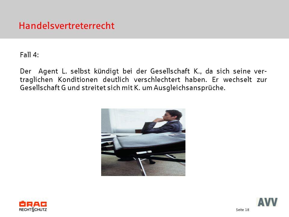 Seite 18 Handelsvertreterrecht Fall 4: Der Agent L.