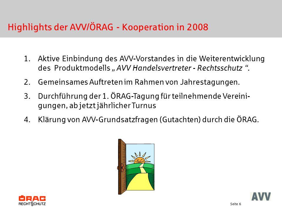 """Seite 6 Highlights der AVV/ÖRAG - Kooperation in 2008 1. Aktive Einbindung des AVV-Vorstandes in die Weiterentwicklung des Produktmodells """" AVV Handel"""