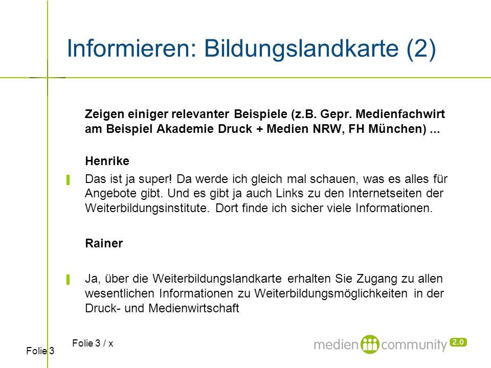 Folie 3 Informieren: Bildungslandkarte (2) Zeigen einiger relevanter Beispiele (z.B. Gepr. Medienfachwirt am Beispiel Akademie Druck + Medien NRW, FH