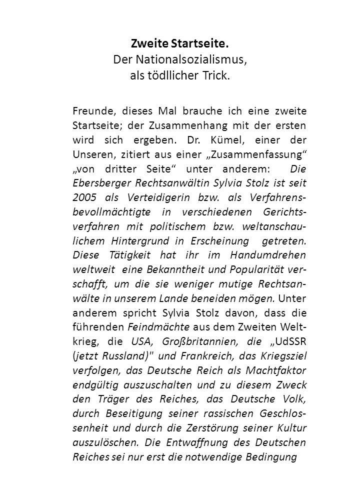 Zweite Startseite. Der Nationalsozialismus, als tödllicher Trick. Freunde, dieses Mal brauche ich eine zweite Startseite; der Zusammenhang mit der ers