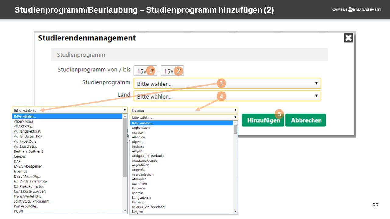 67 Studienprogramm/Beurlaubung – Studienprogramm hinzufügen (2) 1 2 3 4 5