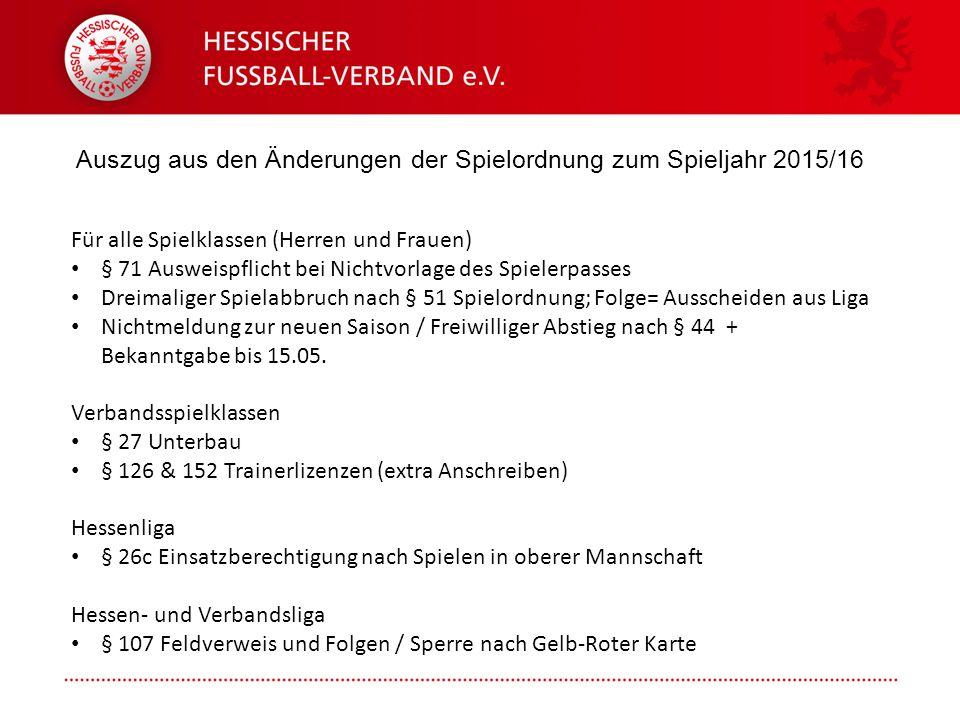 Folie 1 Auszug aus den Änderungen der Spielordnung zum Spieljahr 2015/16 Für alle Spielklassen (Herren und Frauen) § 71 Ausweispflicht bei Nichtvorlag