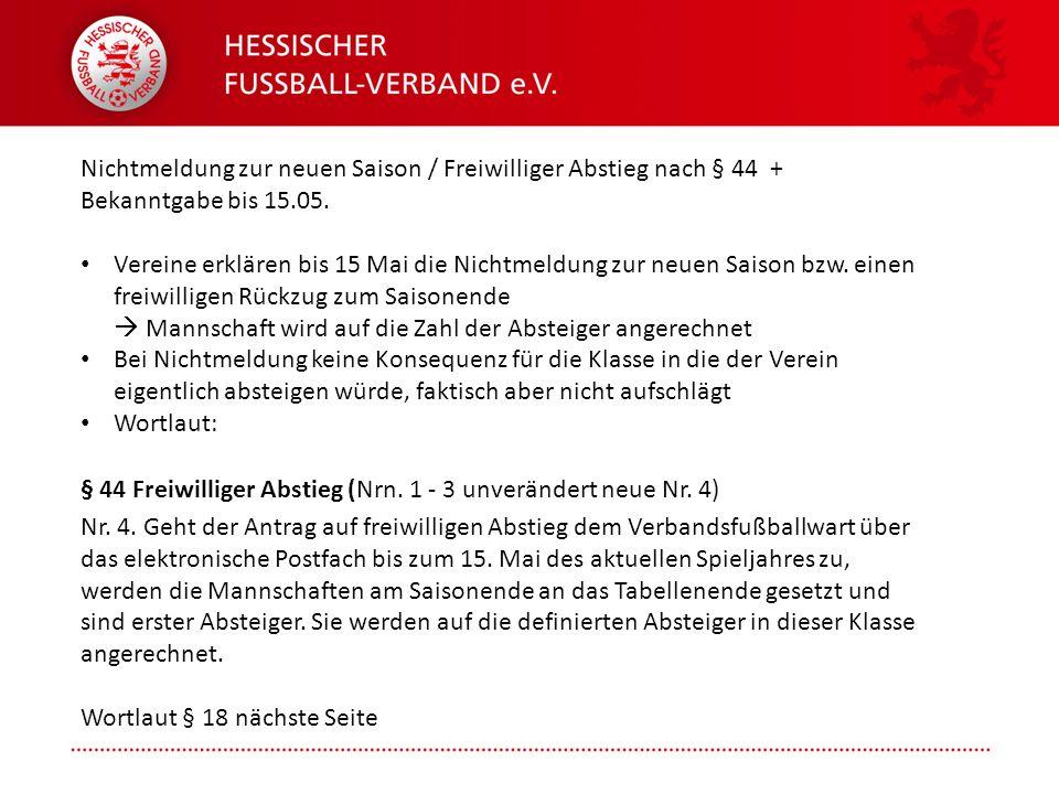 Folie 5   12.02.2013   Hessischer Fußball-Verband   Präsentation   § 18 Teilnahmemeldung 1.