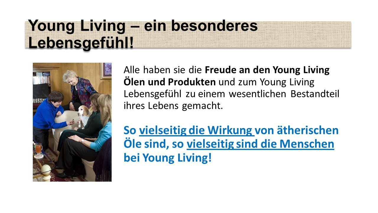 Young Living – ein besonderes Lebensgefühl.