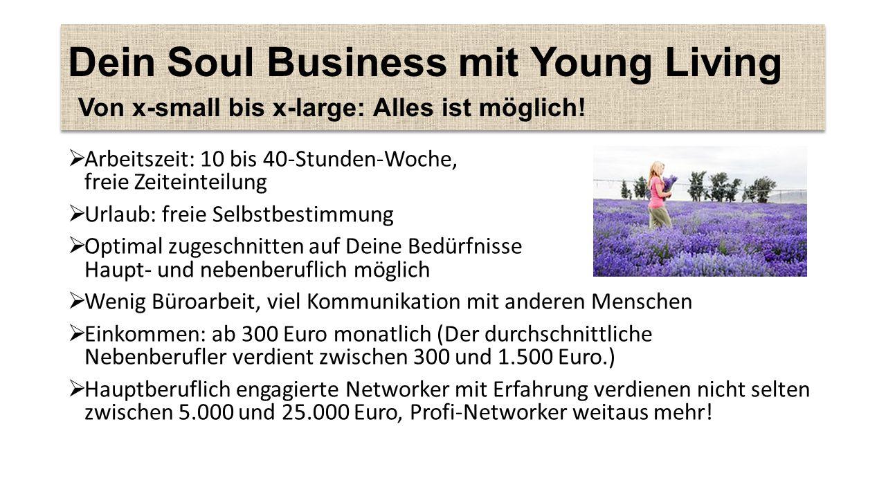 Dein Soul Business mit Young Living Von x-small bis x-large: Alles ist möglich.