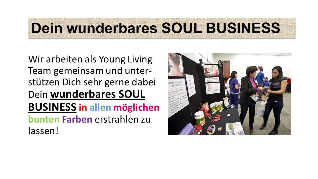 Wir arbeiten als Young Living Team gemeinsam und unter- stützen Dich sehr gerne dabei Dein wunderbares SOUL BUSINESS in allen möglichen bunten Farben erstrahlen zu lassen.
