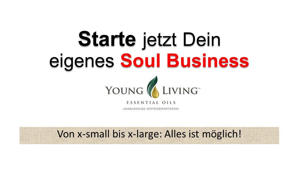 Starte jetzt Dein eigenes Soul Business Von x-small bis x-large: Alles ist möglich!