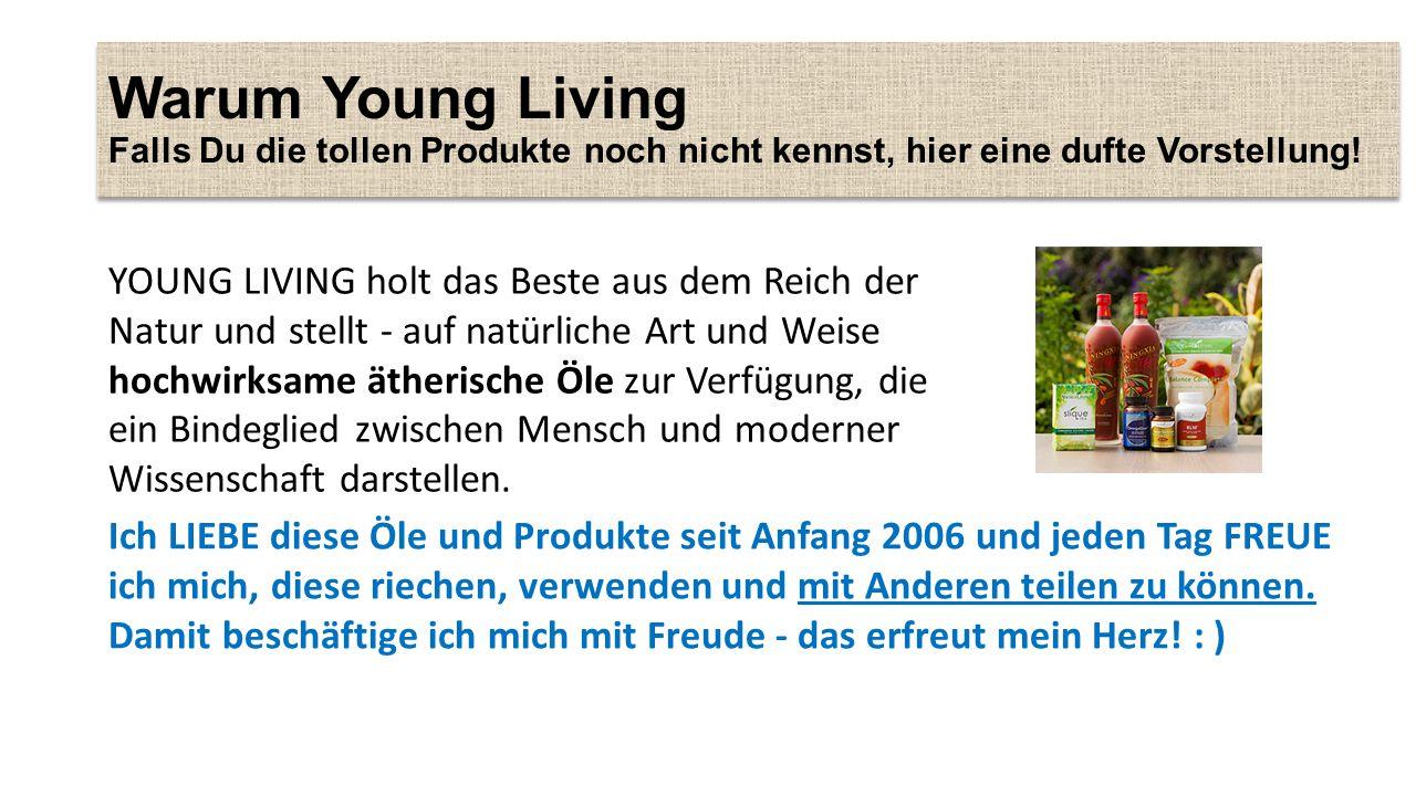 Warum Young Living Falls Du die tollen Produkte noch nicht kennst, hier eine dufte Vorstellung.