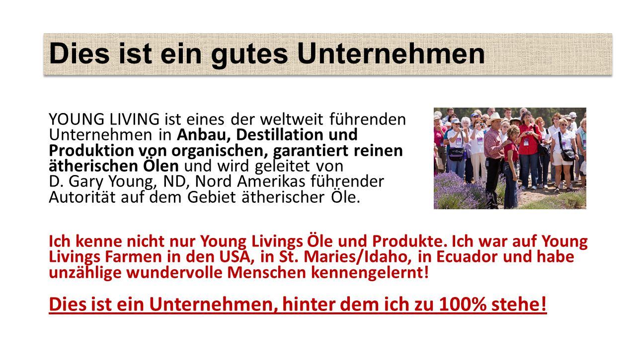 Dies ist ein gutes Unternehmen YOUNG LIVING ist eines der weltweit führenden Unternehmen in Anbau, Destillation und Produktion von organischen, garantiert reinen ätherischen Ölen und wird geleitet von D.