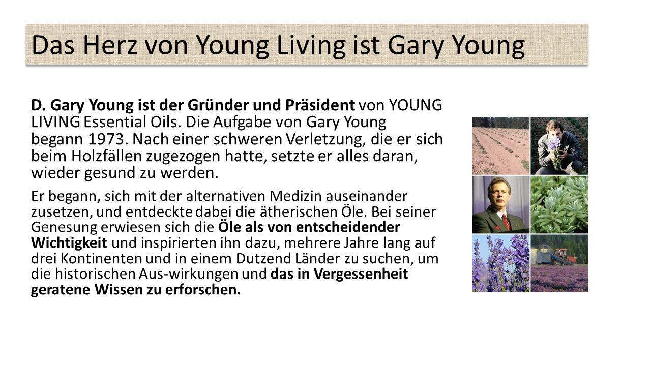 D.Gary Young ist der Gründer und Präsident von YOUNG LIVING Essential Oils.