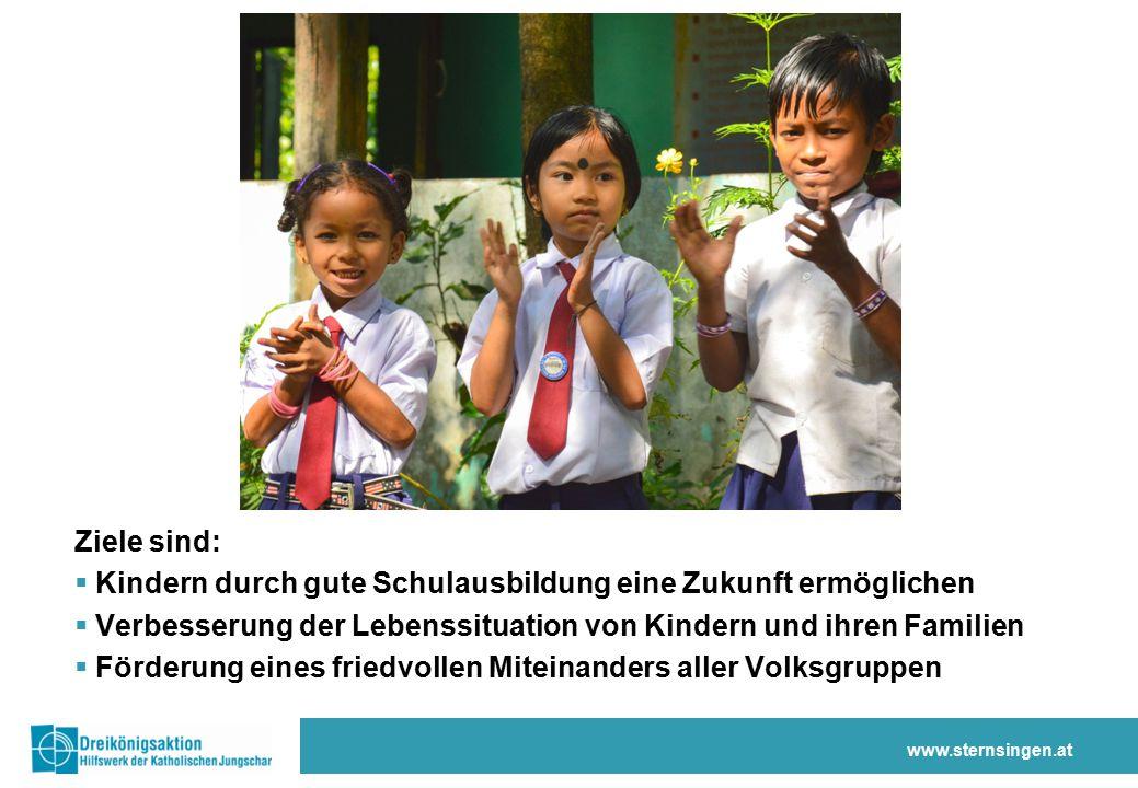 Ziele sind:  Kindern durch gute Schulausbildung eine Zukunft ermöglichen  Verbesserung der Lebenssituation von Kindern und ihren Familien  Förderung eines friedvollen Miteinanders aller Volksgruppen www.sternsingen.at