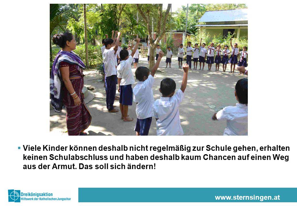 www.sternsingen.at  Viele Kinder können deshalb nicht regelmäßig zur Schule gehen, erhalten keinen Schulabschluss und haben deshalb kaum Chancen auf einen Weg aus der Armut.
