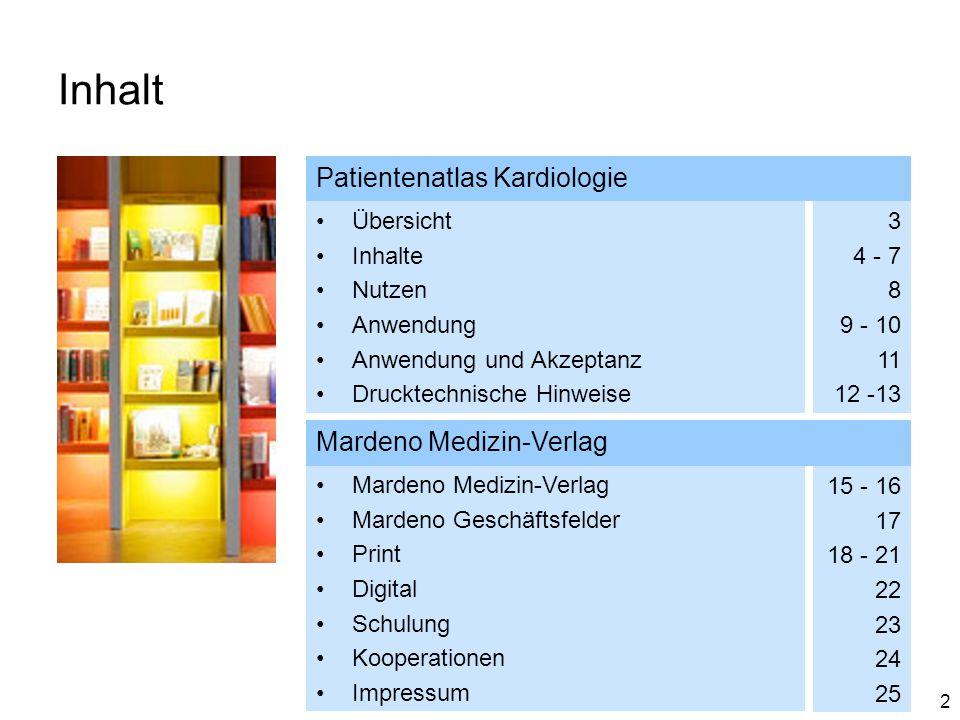 2 Inhalt Patientenatlas Kardiologie Übersicht Inhalte Nutzen Anwendung Anwendung und Akzeptanz Drucktechnische Hinweise 3 4 - 7 8 9 - 10 11 12 -13 Mar
