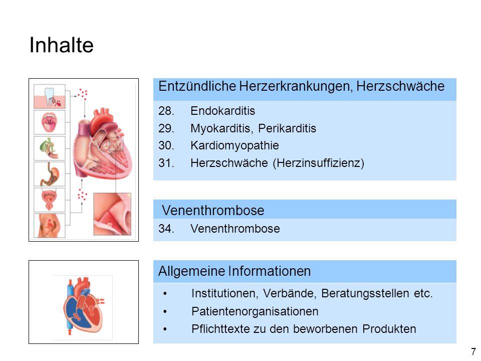 7 Inhalte Entzündliche Herzerkrankungen, Herzschwäche 28.Endokarditis 29.Myokarditis, Perikarditis 30.Kardiomyopathie 31.Herzschwäche (Herzinsuffizien