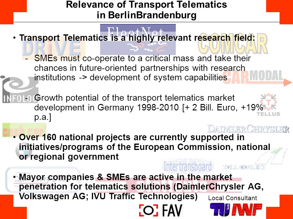 Transport Telematics is a highly relevant research field: -SMEs must co-operate to a critical mass and take their chances in future-oriented partnersh
