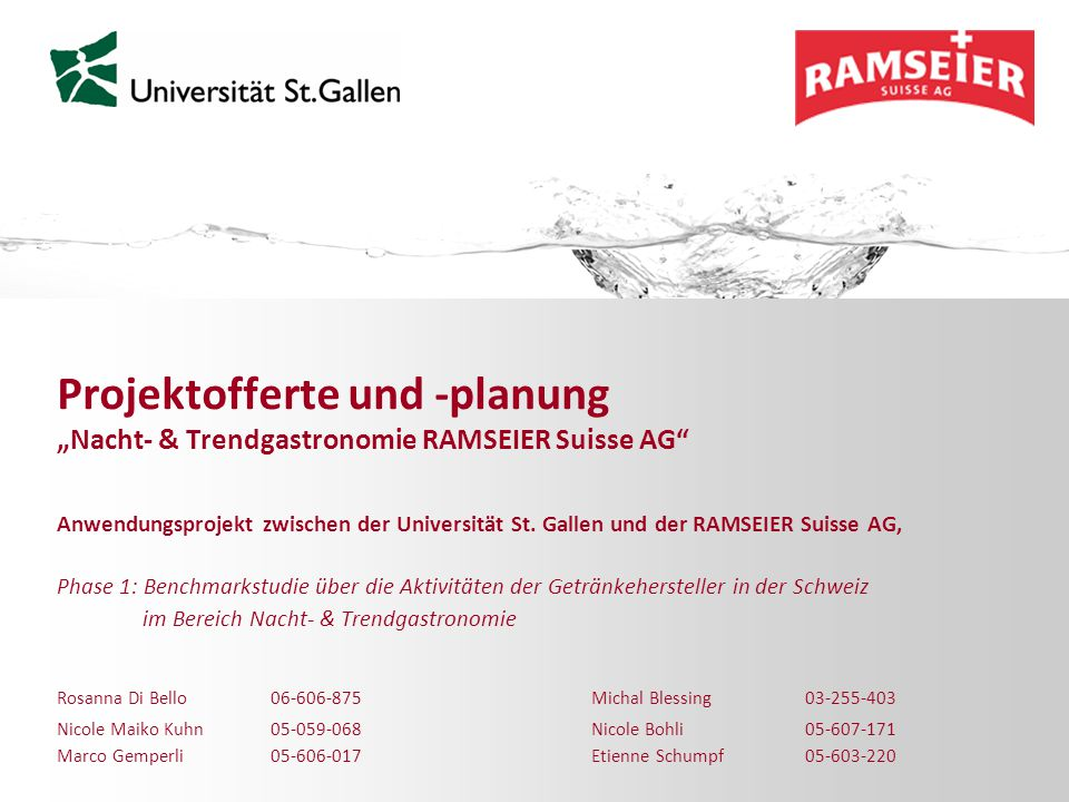 """Projektofferte und -planung """"Nacht- & Trendgastronomie RAMSEIER Suisse AG"""" Anwendungsprojekt zwischen der Universität St. Gallen und der RAMSEIER Suis"""
