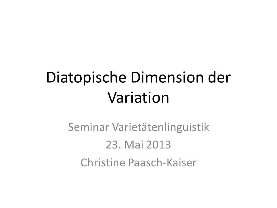 Diatopische Dimension der Variation Seminar Varietätenlinguistik 23.