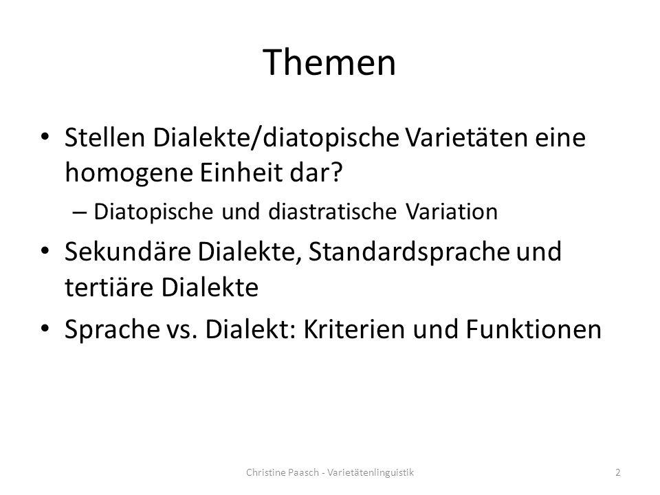 Themen Stellen Dialekte/diatopische Varietäten eine homogene Einheit dar? – Diatopische und diastratische Variation Sekundäre Dialekte, Standardsprach