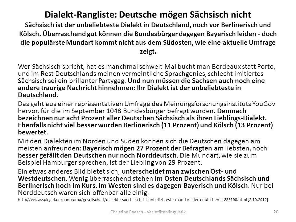 Dialekt-Rangliste: Deutsche mögen Sächsisch nicht Sächsisch ist der unbeliebteste Dialekt in Deutschland, noch vor Berlinerisch und Kölsch. Überrasche