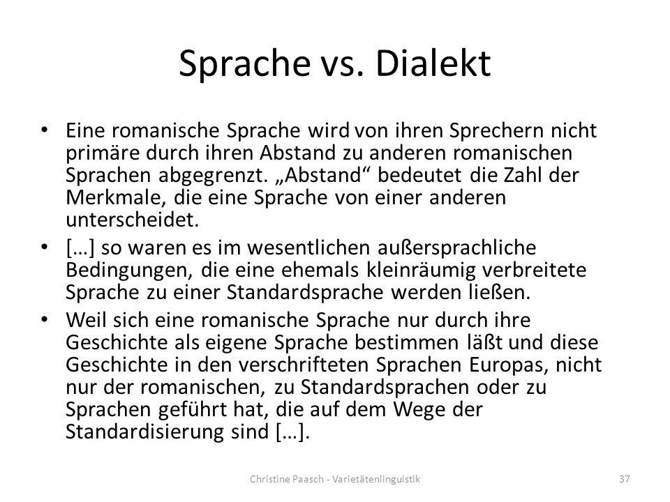 """Sprache vs. Dialekt Eine romanische Sprache wird von ihren Sprechern nicht primäre durch ihren Abstand zu anderen romanischen Sprachen abgegrenzt. """"Ab"""