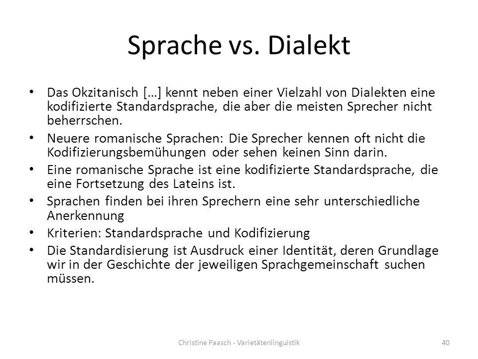 Sprache vs. Dialekt Das Okzitanisch […] kennt neben einer Vielzahl von Dialekten eine kodifizierte Standardsprache, die aber die meisten Sprecher nich